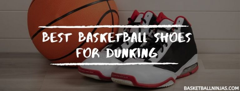 Best Basketball Shoes For Dunking