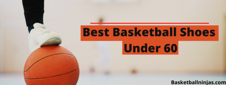 Best Basketball Shoes Under 60