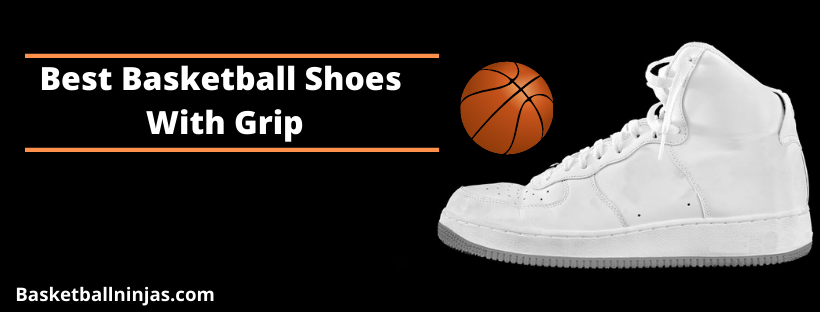 Best Basketball Shoes With Grip
