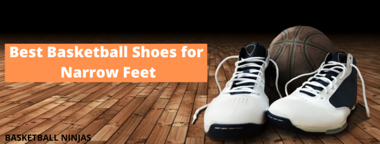Best Basketball Shoes for Narrow Feet
