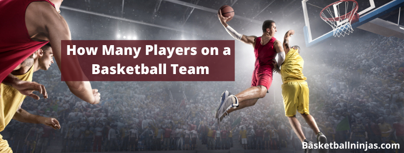 How Many Players on a Basketball Team