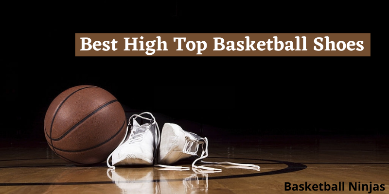 Best High Top Basketball Shoes